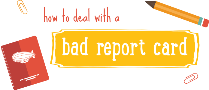 parents deal with bad report card