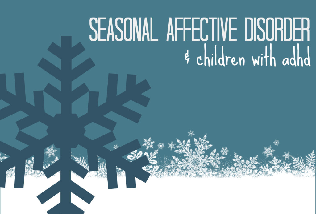 Kids With Seasonal Affective Disorder >> Adhd Seasonal Affective Disorder In Children