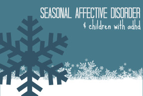 ADHD and Seasonal Affective Disorder in Children