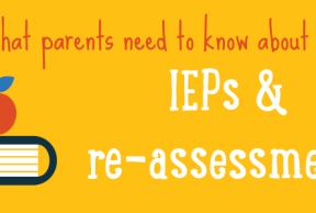 Parents Guide to IEPs & Psychoeducational Re-assessments
