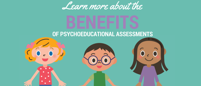 benefits psychoeducational assessments