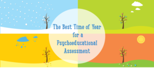 The Best Time of Year for a Psychoeducational Assessment