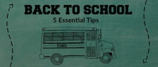 5 Essential Tips for Back to School