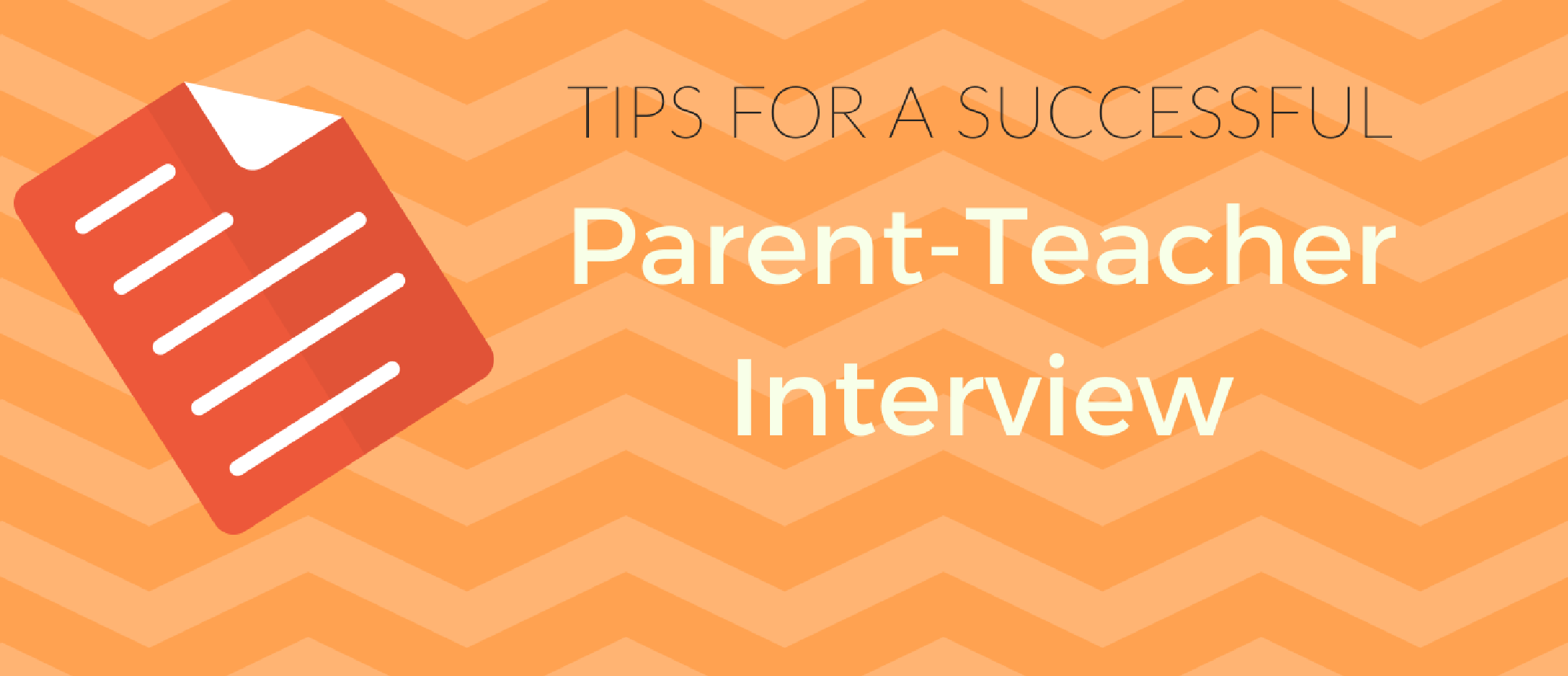 Tips For Successful Parent Teacher >> Tips For A Successful Parent Teacher Interview